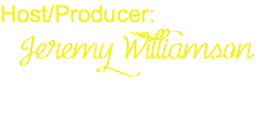 Host/Producer: Jeremy Williamson